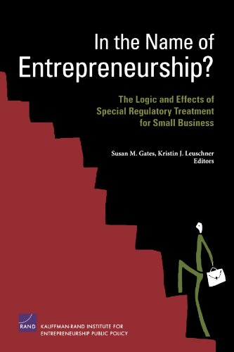 in-the-name-of-entrepreneurship-the-logic-and-effects-of-special-regulatory-treatment-for-small-business