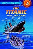 Donnelly, Judy: The Titanic: Lost...And Found (Turtleback School & Library Binding Edition)