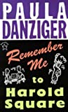 Danziger, Paula: Remember Me to Harold Square