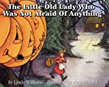 Williams, Linda: The Little Old Lady Who Was Not Afraid Of Anything (Turtleback School & Library Binding Edition)