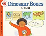 Aliki: Dinosaur Bones (Turtleback School & Library Binding Edition) (Let's-Read-and-Find-Out Science Stage 2)