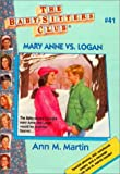 Martin, Ann M.: Mary Anne Vs. Logan
