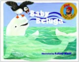 Wolff, Ashley: Baby Beluga (Turtleback School & Library Binding Edition) (Raffi Songs to Read)