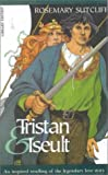 Sutcliff, Rosemary: Tristan &amp; Iseult