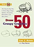 Ames, Lee J.: Draw 50 Creepy Crawlies