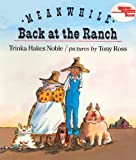 Noble, Trinka Hakes: Meanwhile, Back At The Ranch (Turtleback School & Library Binding Edition) (Reading Rainbow Books (Pb))