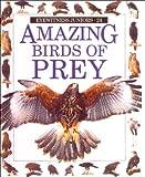Parry-Jones, Jemima: Eyewitness Jr: Amazing Birds of Prey (Eyewitness Juniors)