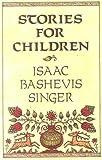 Singer, Isaac Bashevis: Stories for Children
