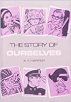 The Story of Ourselves by A. F. Harper