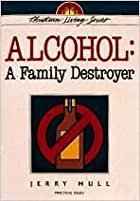 Alcohol: A Family Destroyer by Jerry Hull