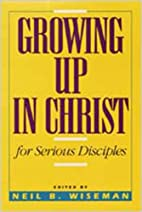 Growing Up In Christ Text: For Serious…