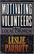 Motivating Volunteers In The Local Church by…