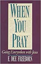 When You Pray: Going Everywhere with Jesus…