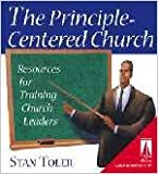 Stan Toler: The Principle- Centered Church: Resources for Training Church Leaders