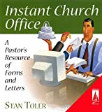 Stan Toler: Instant Church Office: A Pastor's Resource of Forms and Letters