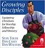 Stan Toler: Growing Disciples: Equipping Christians for Worship, Fellowship, and Ministry