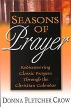 Seasons of Prayer: Rediscovering Classic…