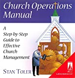 Stan Toler: Church Operations Manual: A Step-by-Step Guide to Effective Church Management
