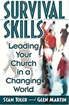 Survival Skills: Leading Your Church in a…