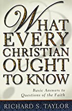 What Every Christian Ought to Know: Basic…