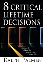 8 Critical Lifetime Decisions: Choices That…
