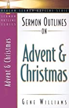 Sermon Outlines on Advent and Christmas…