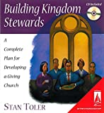 Stan Toler: Building Kingdom Stewards: A Complete Plan for Developing a Giving Church