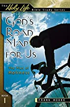 God's Road Map for Us: The Plan of Holiness…