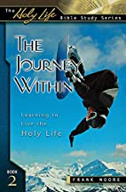The Journey Within: Learning to Live the…