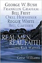 Real Men, Real Faith by Gene Williams