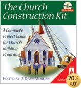 The Church Construction Kit: A Complete Project Guide for Church Building Programs (Lifestream Resources)