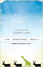 The Intentional Family: Celebrating Adoption…