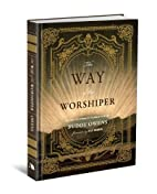 The Way Of The Worshiper by Buddy Owens