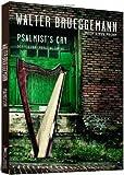 Walter Brueggemann: Psalmist's Cry: Scripts for Embracing Lament