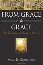 From Grace to Grace: The Transforming Power…