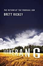 Boomerang: The Return of the Prodigal Son by…
