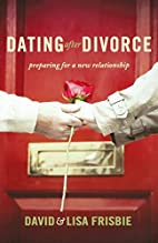 Dating After Divorce: Preparing for a New…