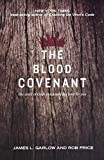 James L. Garlow: The Blood Covenant: The Story of God's Extraordinary Love for You