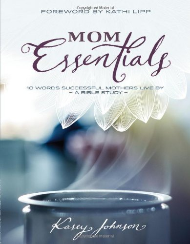 mom-essentials-10-words-successful-mothers-live-by-a-bible-study