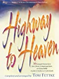 Fettke, Tom: Highway To Heaven: Solo/Accompaniment Edition