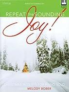 Repeat the Sounding Joy!: Christmas Medleys…