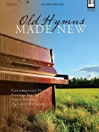 Old Hymns Made New: Contemporary Hymn…