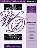 Gray, Mike: The Worship Drama Library - Volume 8: 12 Sketches for Enhancing Worship