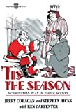 Cohagan, Jerry: 'Tis the Season: A Christmas Play in Three Scenes
