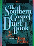 Fettke, Tom: The Southern Gospel Duet Book: 24 Favorites