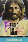 Joseph Linn: Behold the Man: Exalting the Christ of Easter