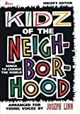 Linn, Joseph: Kidz of the Neighborhood: Songs to Change the World Singer's Edition