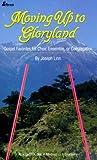 Ken Bible: Moving Up to Gloryland: Gospel Favorites for Choir, Ensemble, or Congregation