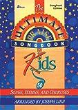Linn, Joseph: Ultimate Praise Songbook for Kids: 50 Songs, Hymns and Choruses