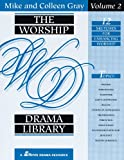Gray, Mike: The Worship Drama Library, Volume 2
